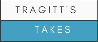 Tragitt's Takes